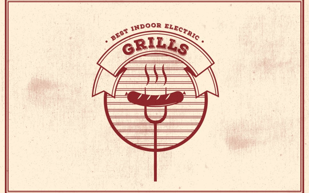 A Guide To The Best Indoor Electric Grills