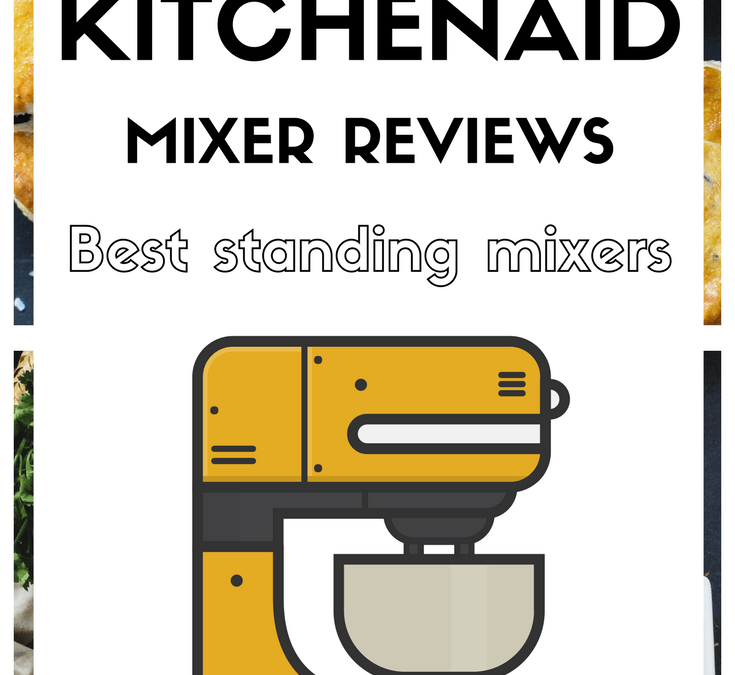 What Is The Best Kitchenaid Mixer? Read On To Find The Answer!