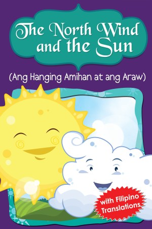 The North Wind & the Sun (Ang Hanging Amihan at ang Araw)