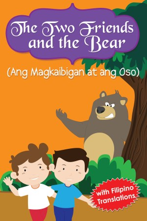 The Two Friends & the Bear (Ang Magkaibigan at ang Oso)