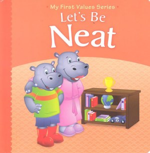 My First Values Series - Let's Be Neat (Kids Educational Books)