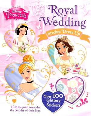 Disney Stickers and Dress-Up Activity Book – ROYAL WEDDING (Kids Activities)