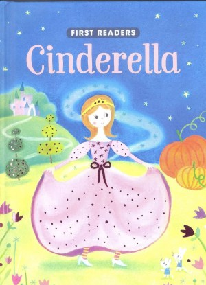 FIRST READERS Series - CINDERELLA (Kids Story Book)