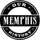 Our Memphis History