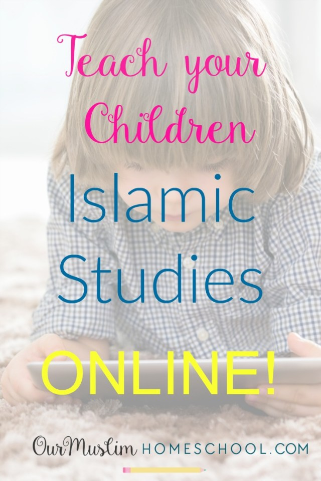 Teach your children Islamic studies online!
