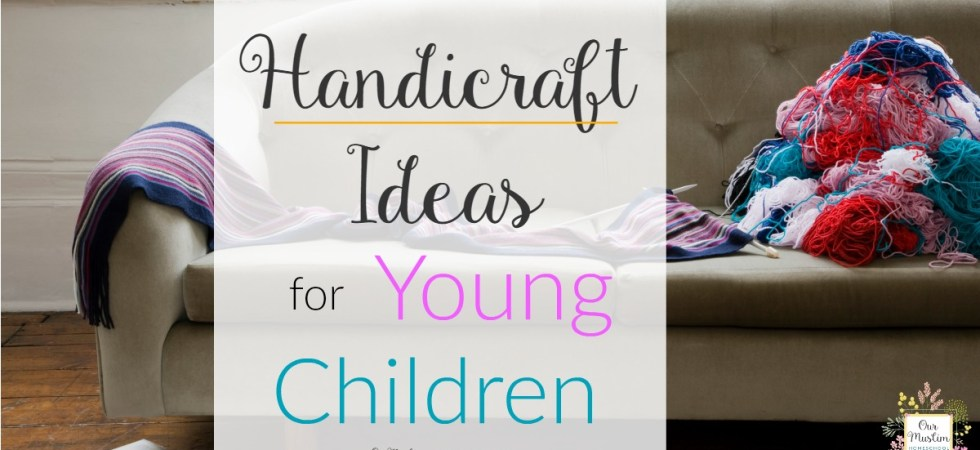 Handcriaft ideas for young children