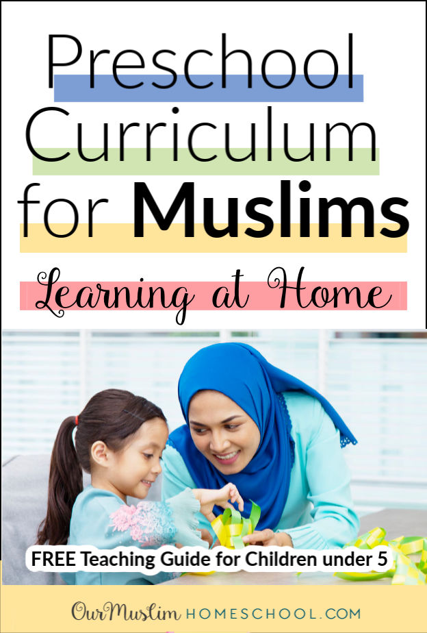 Muslim Preschool Curriculum!   Teach your young children at Home with this Islamic Early Years Curriculum