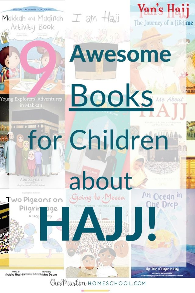 Islamic Studies for Kids: The 9 Best Children's Books about Hajj