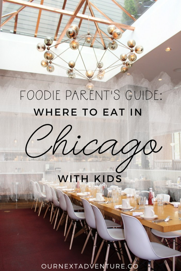 Foodie Parent S Guide Where To Eat In Chicago With Kids