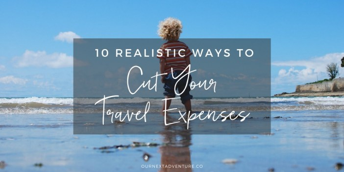 Realistic ways to save on travel (so you can travel more with kids!) // Family Travel Ideas   How to Afford Travel   Travel Budget Tips
