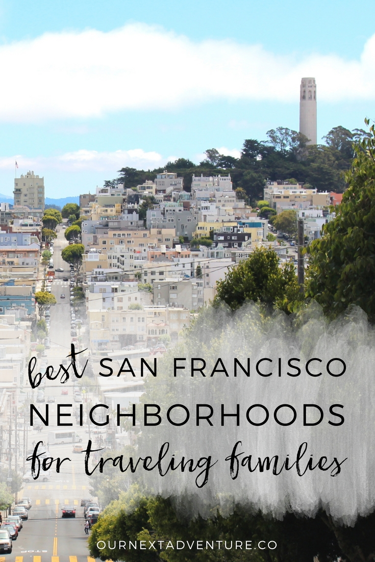 5 best neighborhoods for families visiting San Francisco. // Where to Stay | Family Vacation | Travel with Kids | California Road Trip
