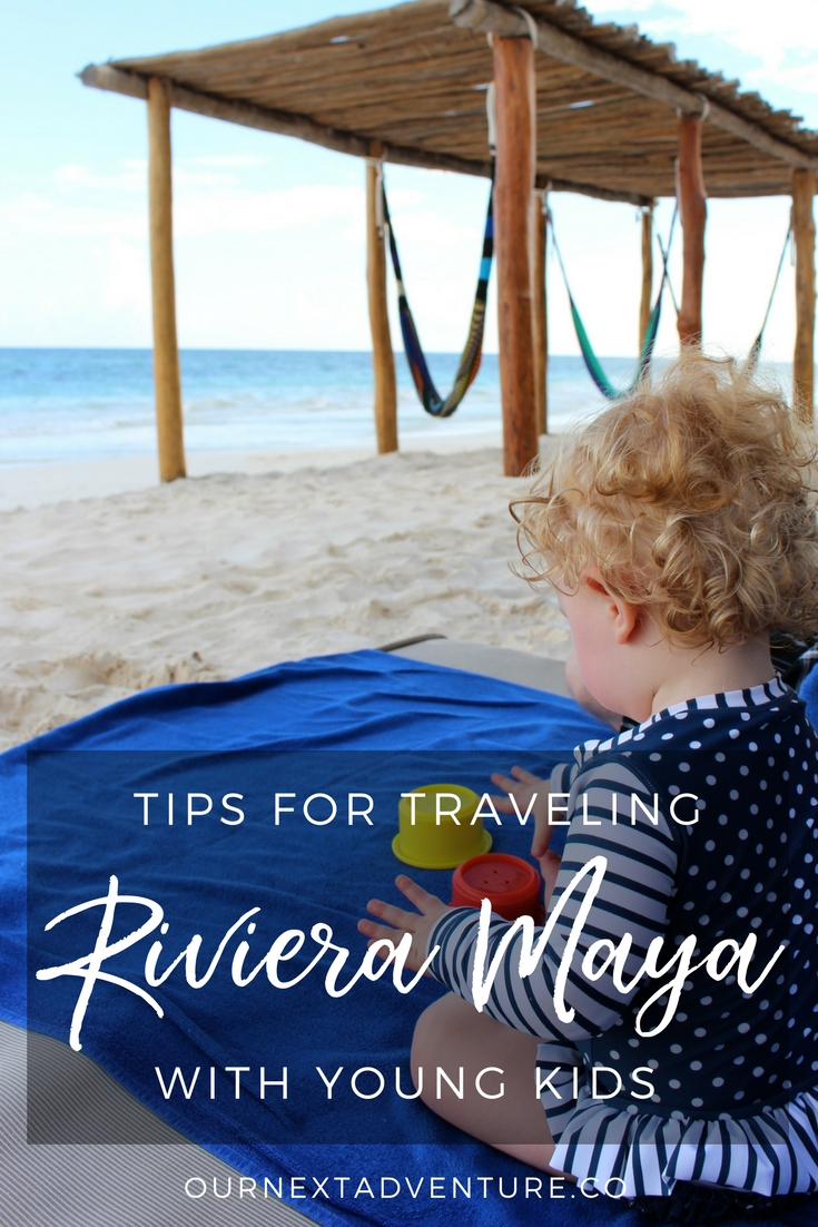 How to get the most out of Riviera Maya when traveling with young kids. // Playa del Carmen | Cancun | Tulum | Mexico Family Travel | Beach Vacation | Travel with Baby | Flying with Toddler