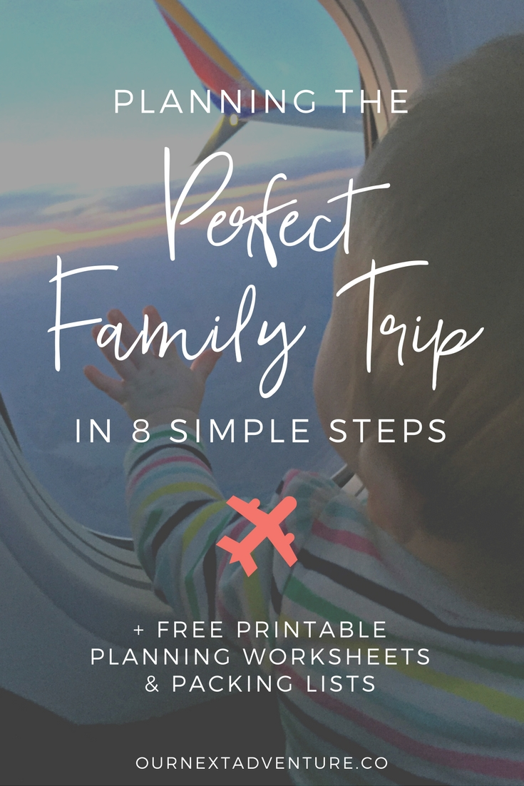 StepbyStep Guide To Planning The Perfect Family Trip Our Next - 10 steps to a perfect vacation
