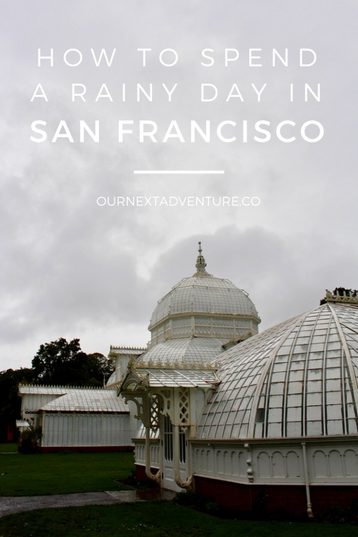 How to spend a rainy day in San Francisco with kids, when bad weather ruins your plans. #sanfrancisco #california #familytravel // Family Travel | Travel with Kids | Family-Friendly | Kid-Friendly | Rainy Day Activities | Best Museums | Bay Area | 1 Day in San Francisco | Golden Gate Park | Sunset District | Conservatory of Flowers | California Academy of Sciences