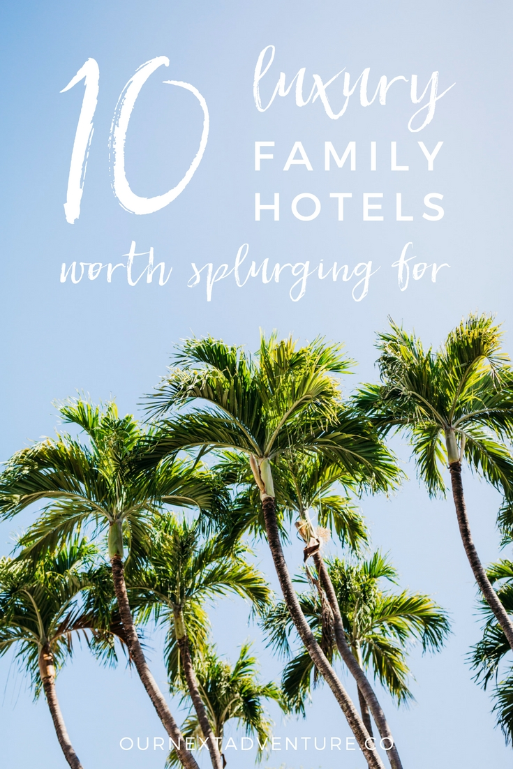These US luxury family hotels literally make the perfect vacation. // USA Family Travel | Family Vacation Ideas | Family-Friendly Hotels | US Beach Resorts | Luxury Family Travel | Ski Vacation with Kids