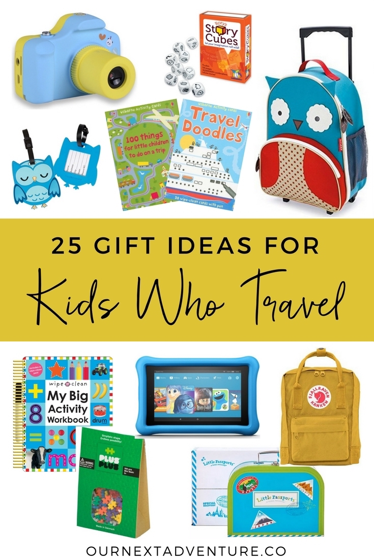 25 Gift Ideas for Kids Who Travel | Our Next Adventure