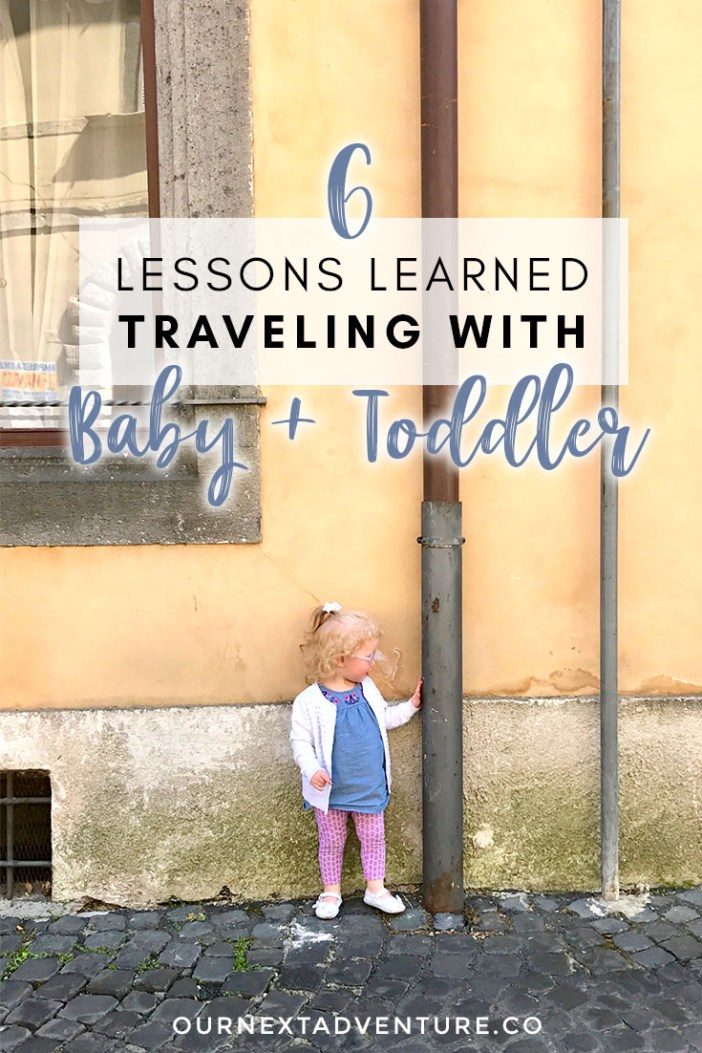 6 important lessons we learned from our first travel experience with a baby and toddler. #familytravel #traveltips #babytravel #toddlertravel #travelwithkids // Family Travel   Baby Travel   Toddler Travel   Slow Travel   Worldschooling   Travel Tips   How to Travel with Kids   Family Vacation Advice   US Travel