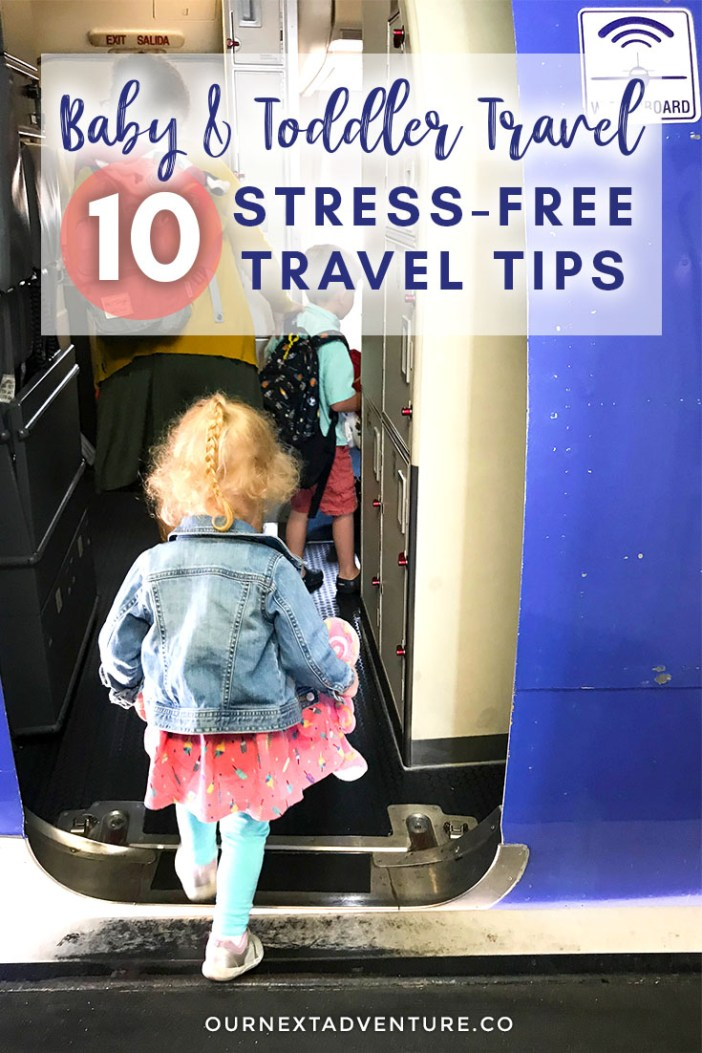 Click for our top 10 travel tips for stress-free travel with babies and toddlers. #babytravel #toddlertravel #familytravel #traveltips #familytraveltips // Family Travel Tips | Flying with Baby | Plane Travel with Toddlers | How to Travel with Kids | Toddler Travel Tips | Baby Travel Advice | How to Fly with a Baby | Where to Travel with Kids | How to Plan a Family Vacation | Best Places to Go with Toddlers | Top Family Destinations | Family Vacation Ideas