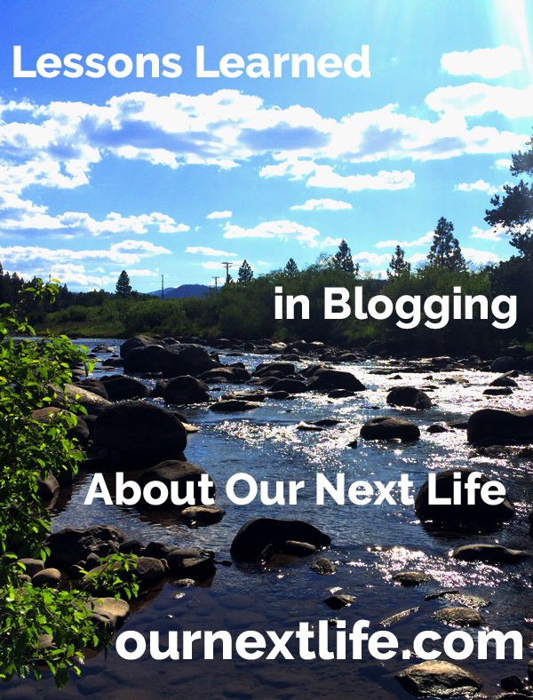 Lessons Learned in Blogging About Our Next Life // blogging, SEO, blog content, traffic, engagement, visitors