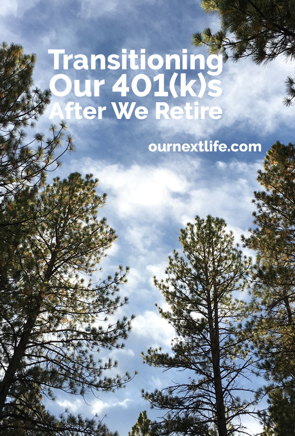 OurNextLife.com // Transitioning Our 401(k)s After We Retire // What To Do with a 401(k) post-retirement, How we'll shift our assets after we retire