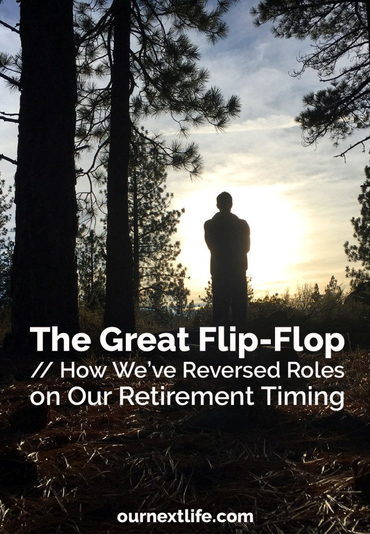 OurNextLife.com // How we've reversed roles on our retirement timing // Retirement planning role reversal, embracing risk in investing, planning for early retirement