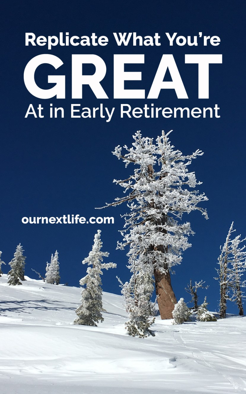 OurNextLife.com // Replicate What You're Great At in Early Retirement // identify what brings you joy at work and bring that into your early retirement plan!