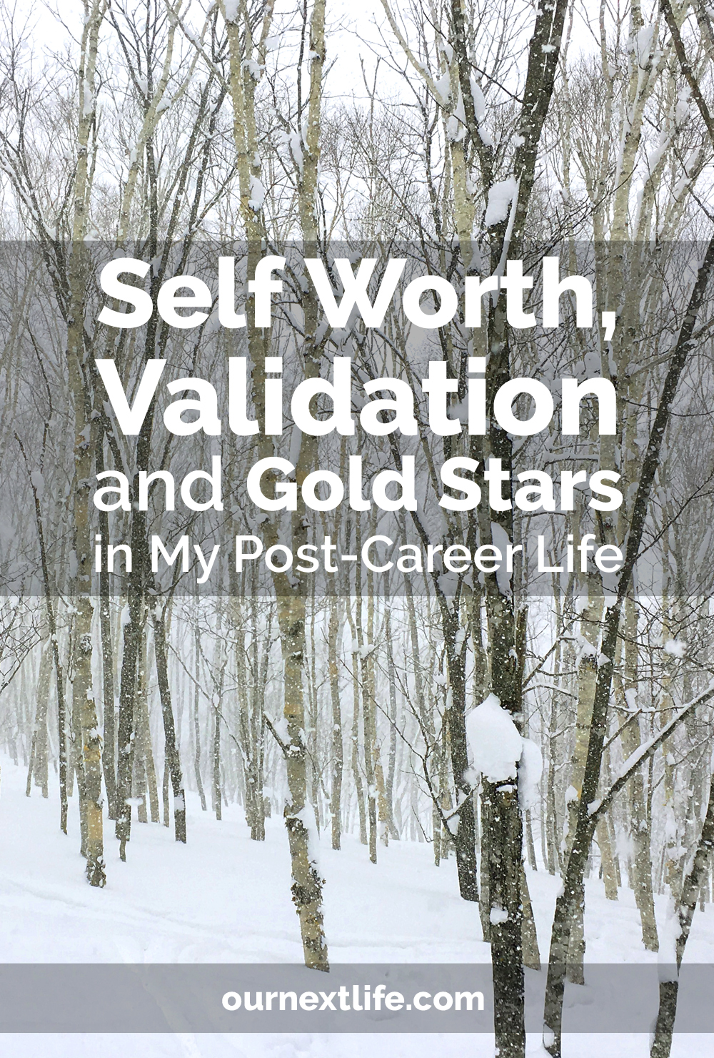 Self Worth, Validation and Gold Stars in My Post-Career Life // defining self worth without work, external validation from work, no more gold stars