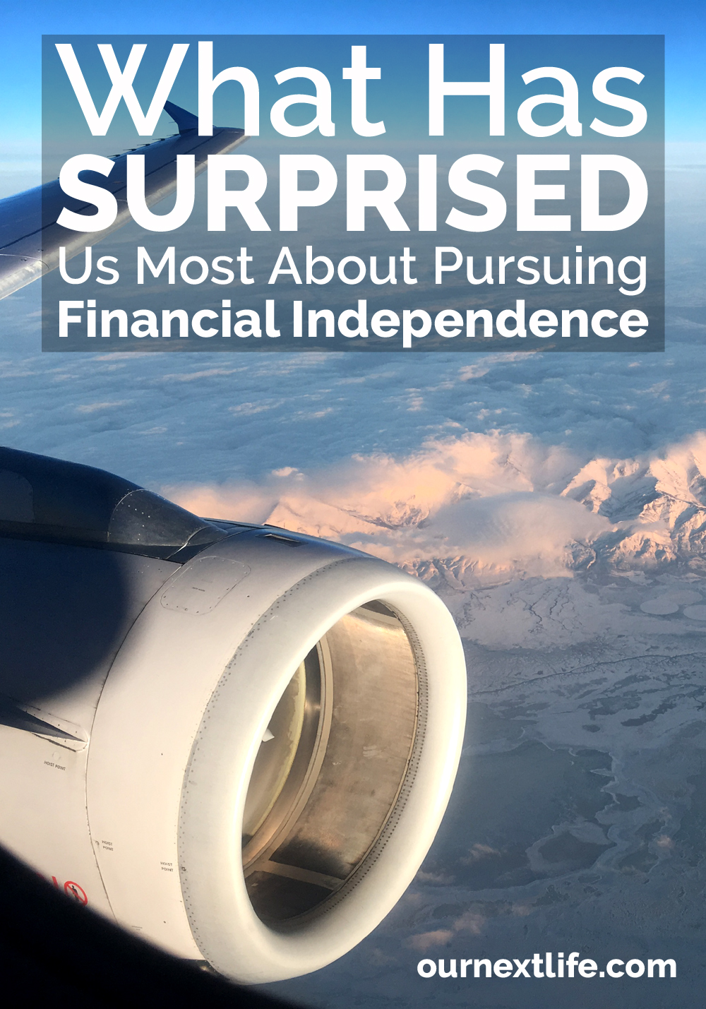 What has surprised us most about pursuing financial independence?