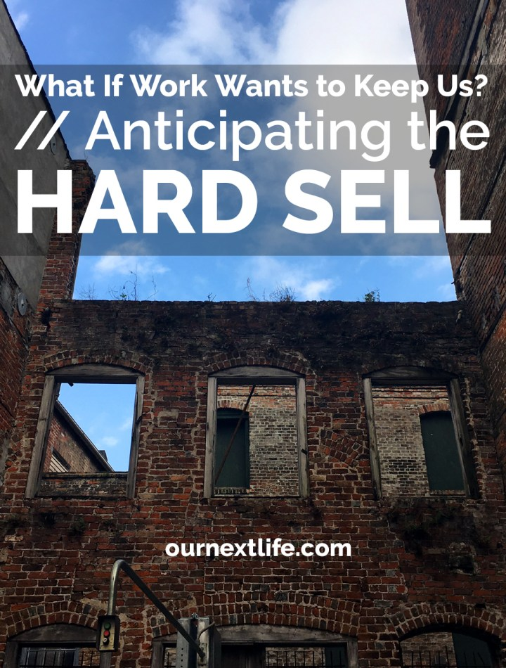 Anticipating the hard sell at work when we give notice // early retirement, one more year syndrome, working longer than planned, staying at work after financially independent