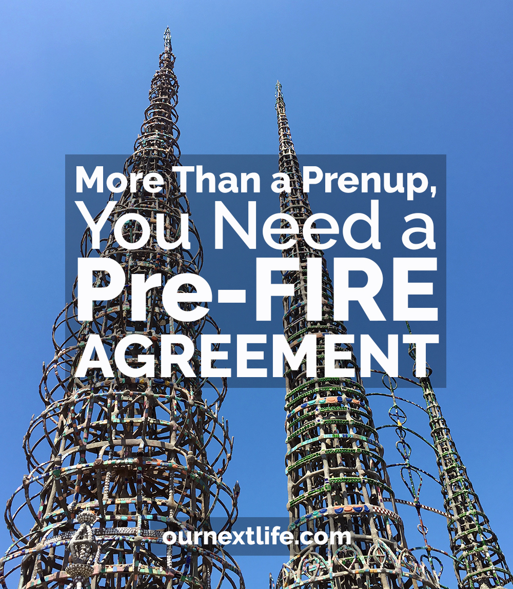 More Than A Prenup You Need A Pre Fire Agreement Our Next Life