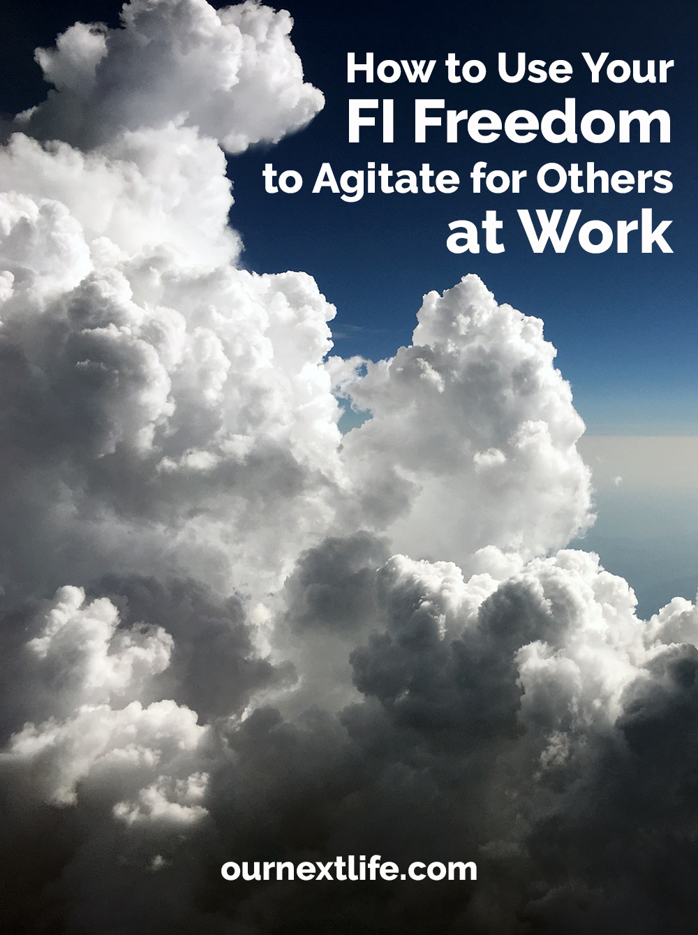 How to Use Your FI Freedom to Agitate for Others at Work | financial independence, early retirement