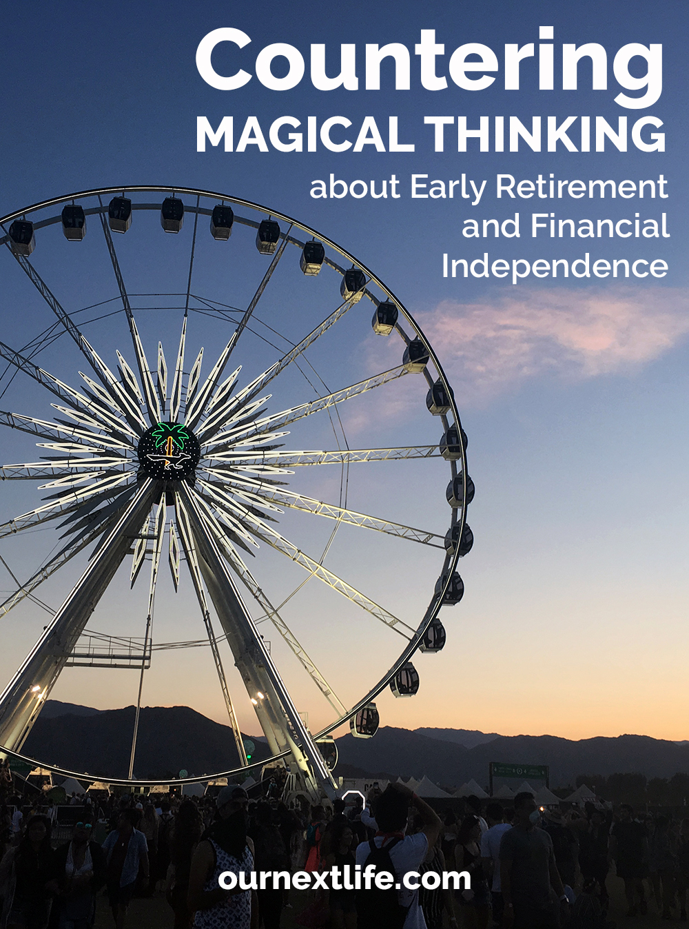 Countering magical thinking about early retirement and financial independence, expectations and happiness, not setting yourself up for disappointment in retirement