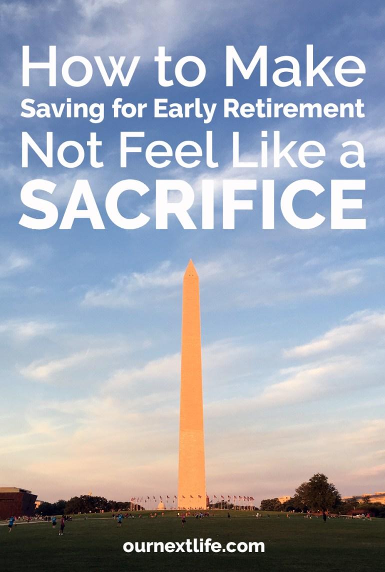 How to make saving for early retirement not feel like a sacrifice // Saving, frugality, retirement savings