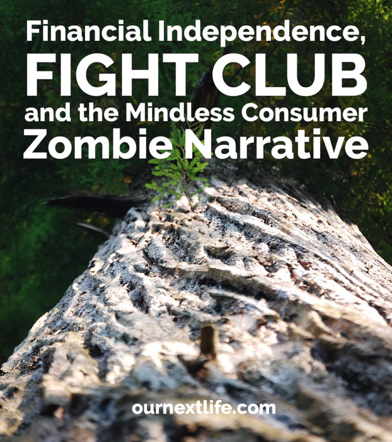 Financial Independence, Fight Club and the Mindless Consumer Zombie Narrative -- Fighting back against the notion that everyone who isn't on the path to financial independence or early retirement is a mindless consumer, buying things only to impress others, instead of completely legitimate reasons.