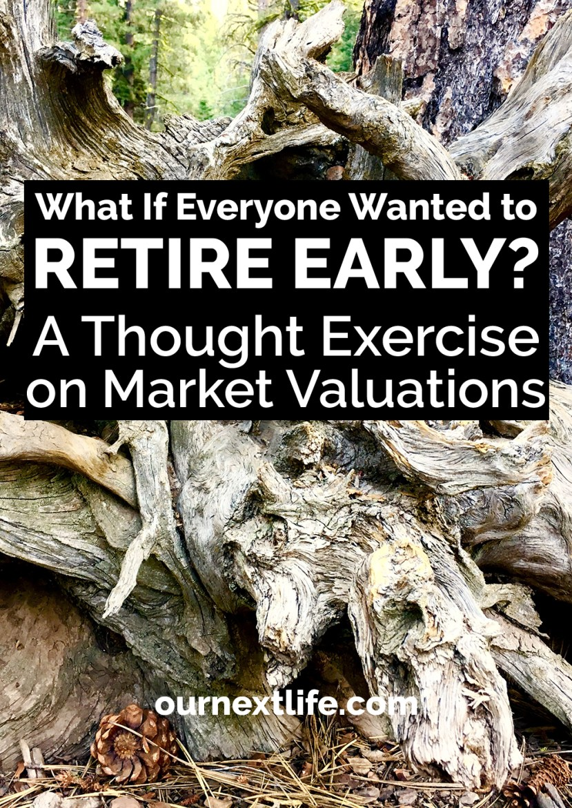 What If Everyone Wanted to Retire Early? A Though Exercise on Market Valuations // index investing, early retirement and financial independence in their most commonly discussed forms all rely on one simple principle: They only work if most people don't do them. Let's dig into this idea a bit more and talk about what would make early retirement more accessible to more people.