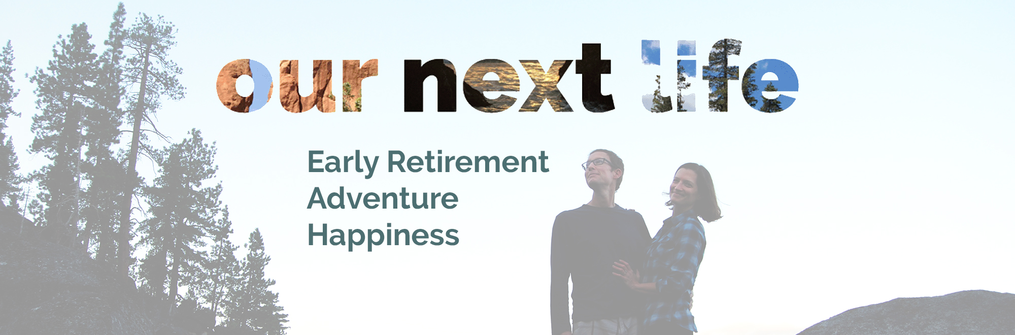 Our Next Life -- Blog on early retirement, financial independence, adventure and happiness