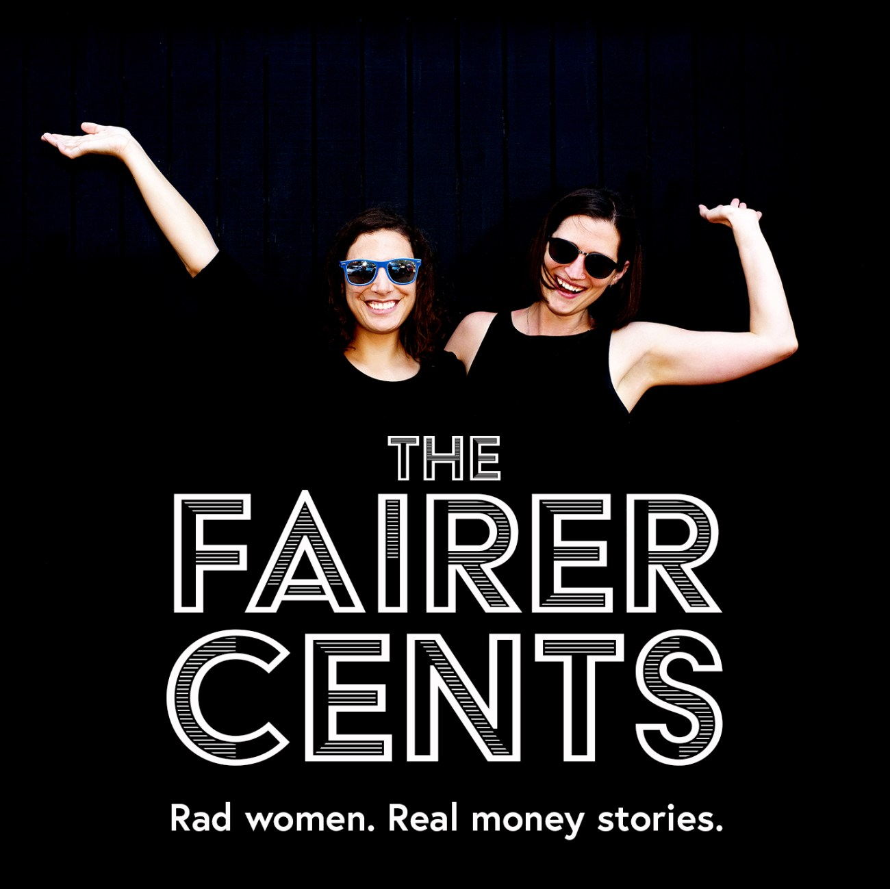 The Fairer Cents podcast -- Rad women. Real money stories. Featuring Tanja from Our Next Life and Kara from Bravely.
