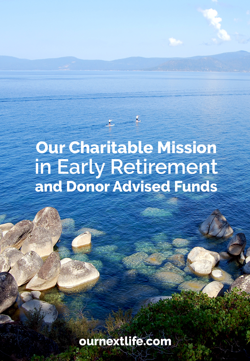 Charitable mission, donor advised fund, charitable giving in retirement, early retirement, financial independence