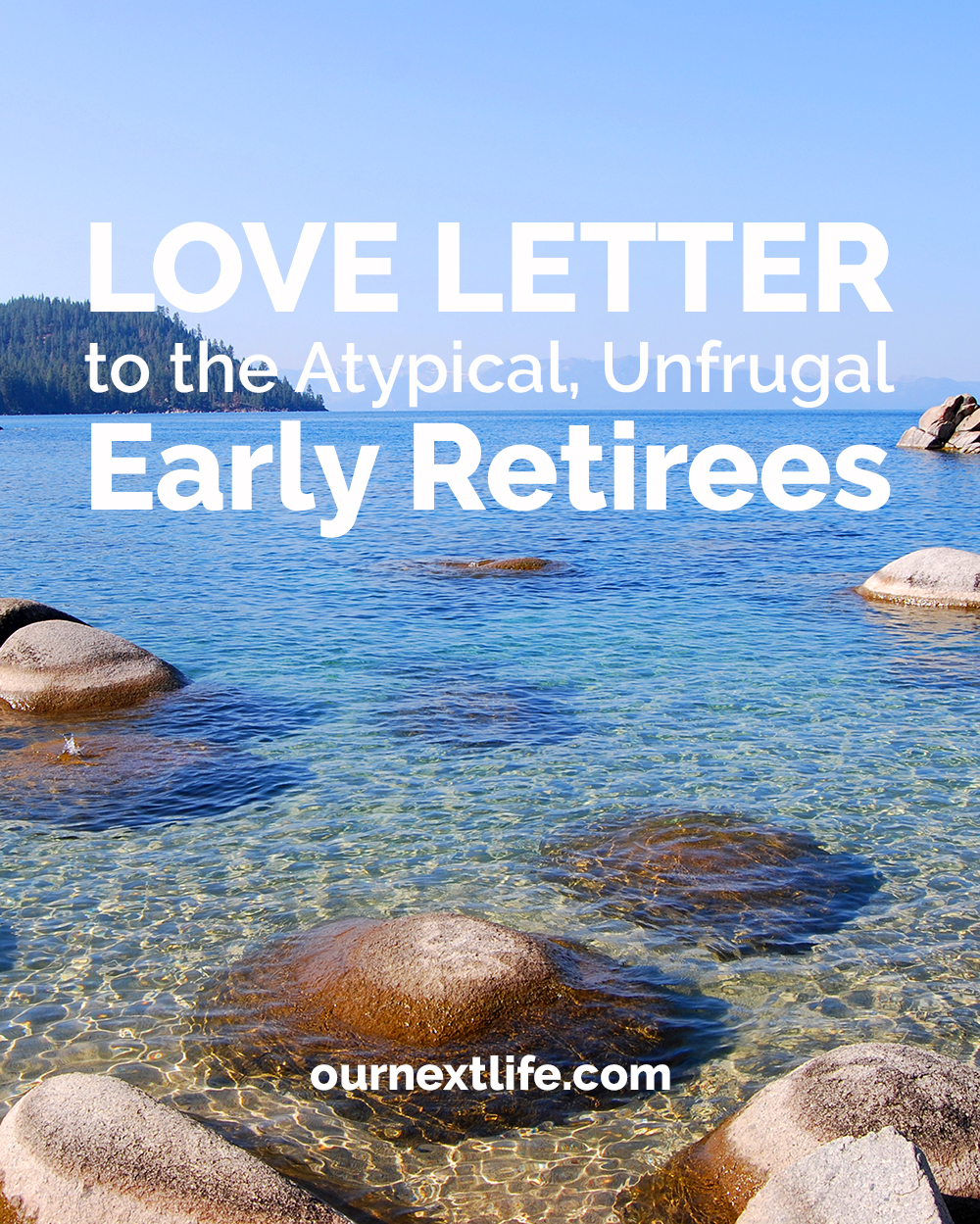Love Letter to the Atypical, Unfrugal Early Retirees
