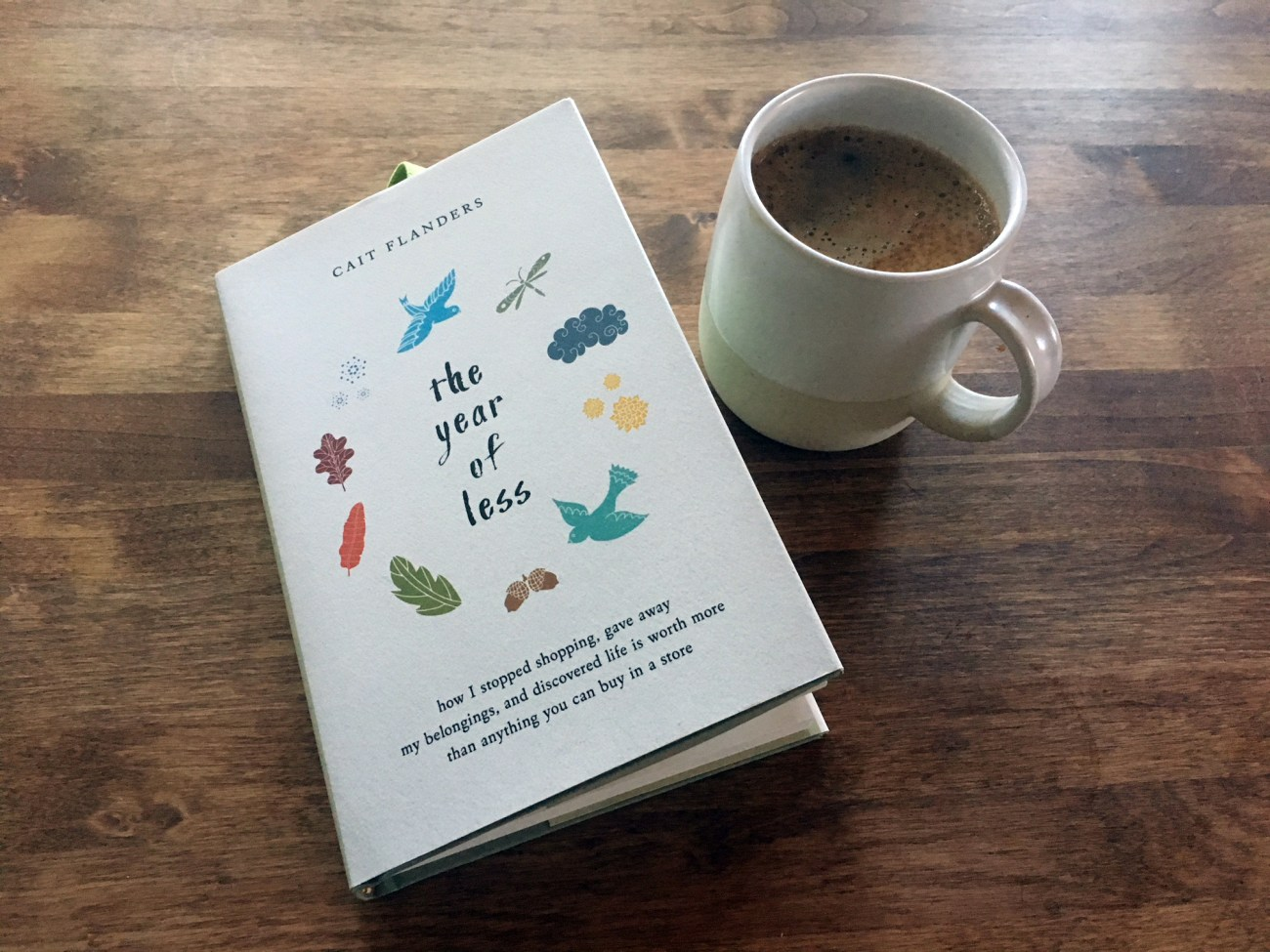 Cait Flanders' new book, The Year of Less, with my morning coffee. The Nothing New Year Redux, Celebrating a Year of Less (minimalism, decluttering, simple living, simplicity, intentional living, mindfulness, shopping ban, Cait Flanders)