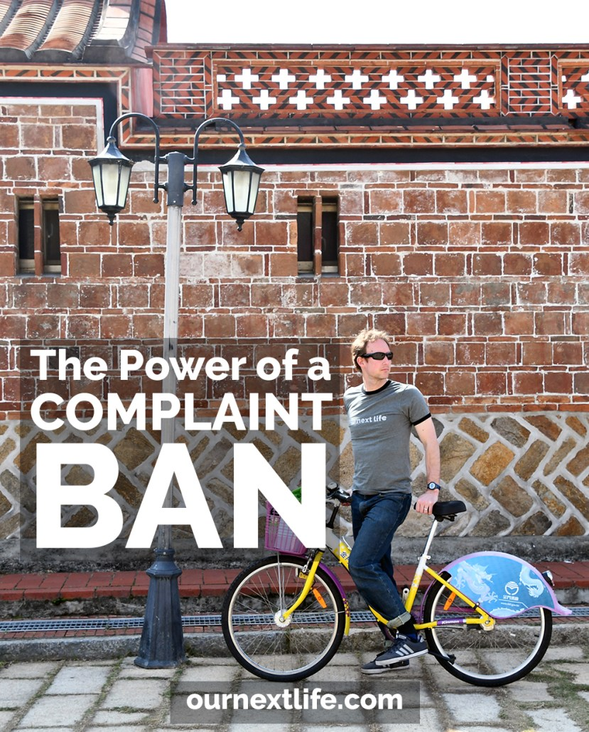 The Power of a Work Complaint Ban // OurNextLife.com -- early retirement, financial independence, happiness, adventure
