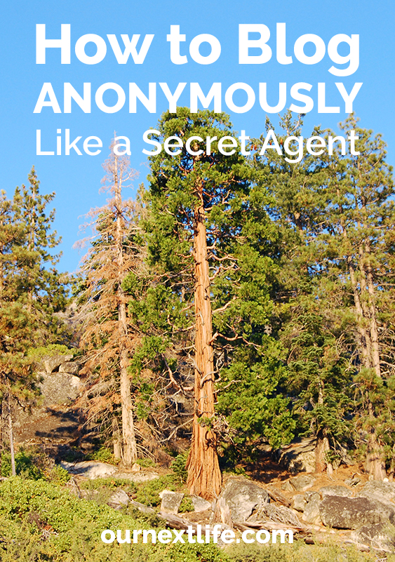 OurNextLife.com // Hot to blog anonymously like a secret agent // early retirement, financial independence, adventure, happiness