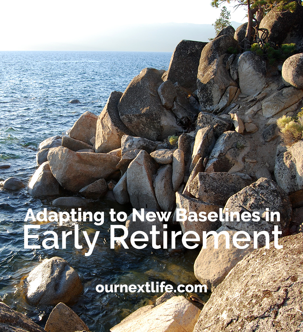 OurNextLife.com, Adapting to New Baselines in Early Retirement, Financial Independence