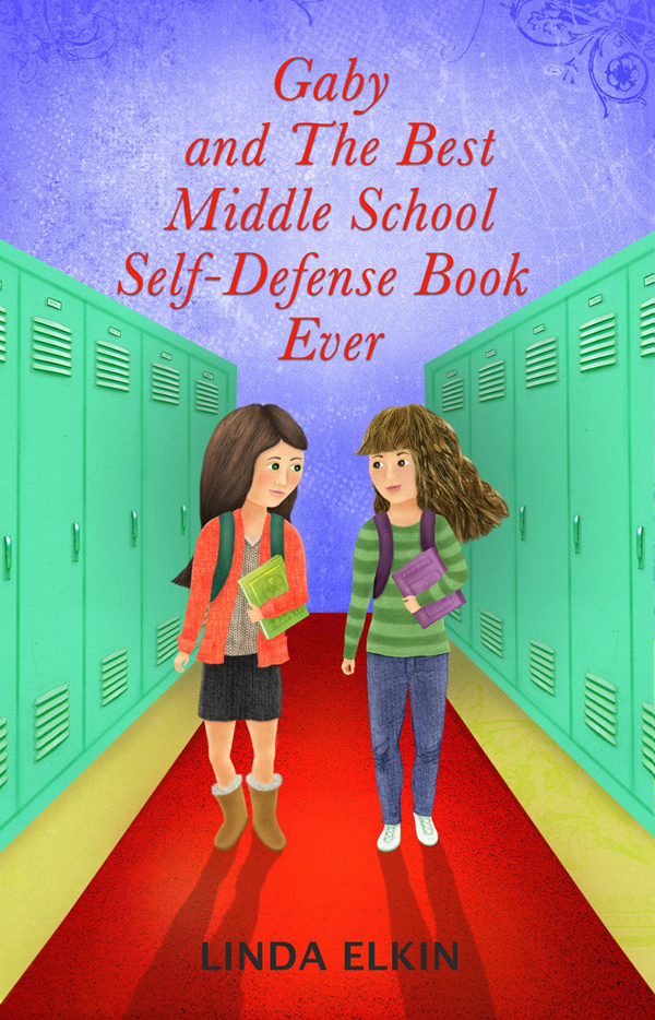 """Gaby and the Best Middle School Self-Defense Book Ever""""  (2)"""