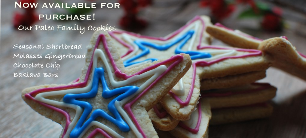 Our Paleo Family Cookies Now For Sale!!!
