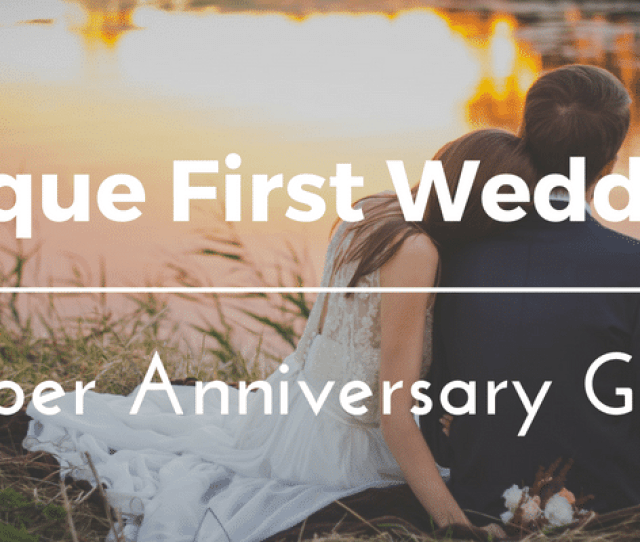Best St Wedding Anniversary Gifts Ideas  Unique Paper Presents For The First Year  Includes Gifts For Husband Or Wife