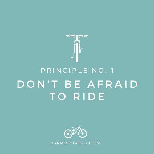 Principle #1 Don't Be Afraid to Ride Liz Donahey's 23 Principles