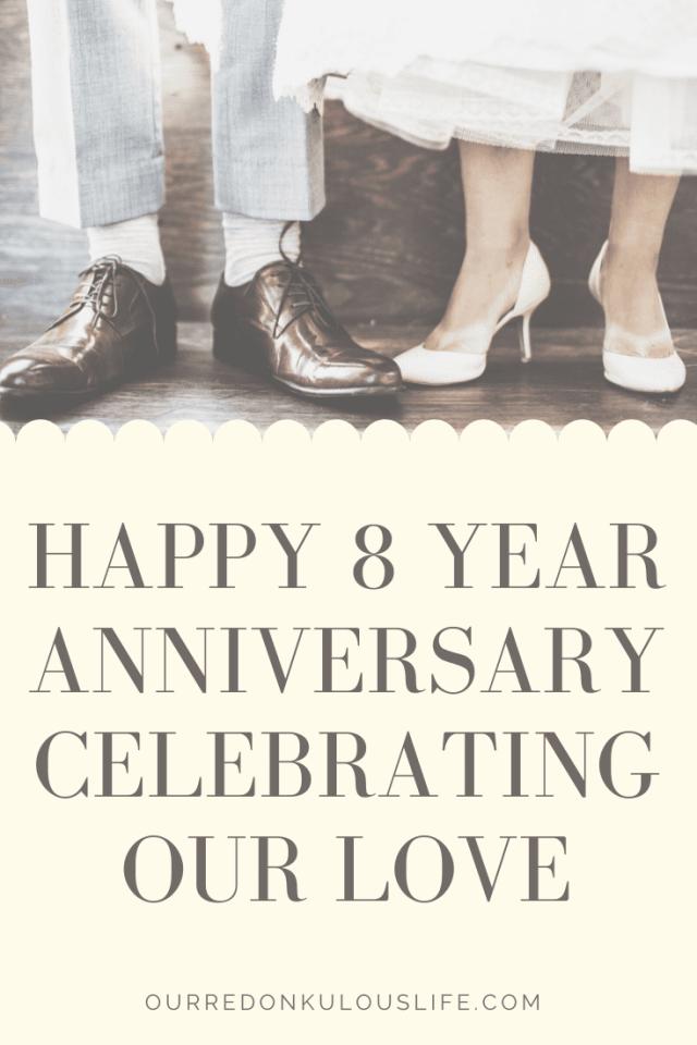 Happy 8 year anniversary