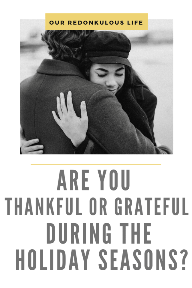 Are you thankful or grateful