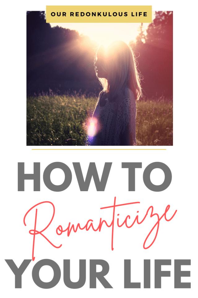 romanticize your life